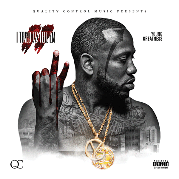 "Young Greatness ""I Tried To Tell Em 2"""