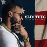 Slim Thug - Hogg Life Vol. 4: American King Review