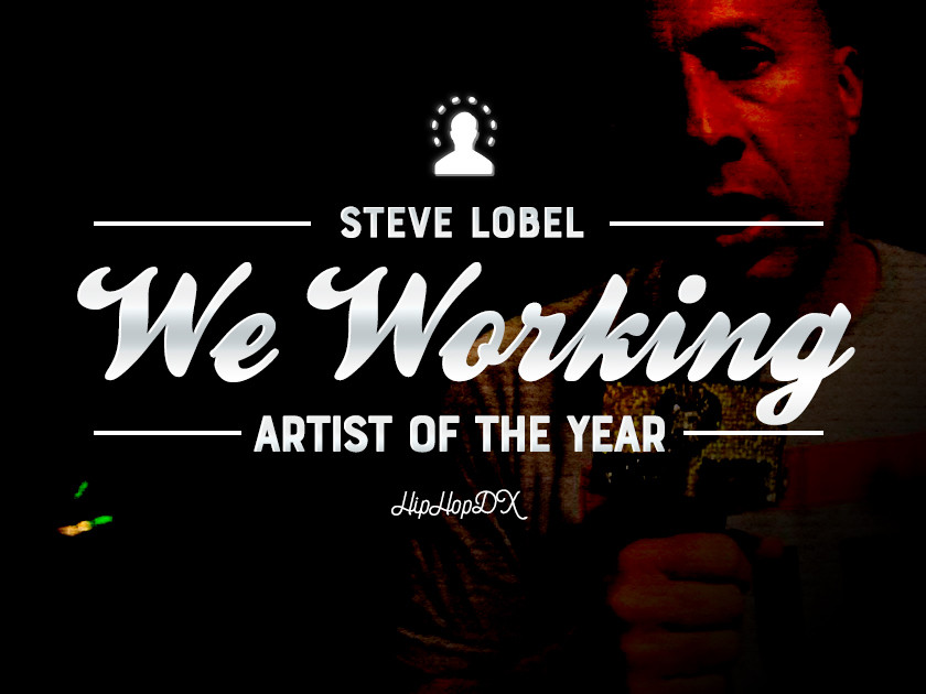 "The Steve Lobel ""We Working"" Artist Of The Year"