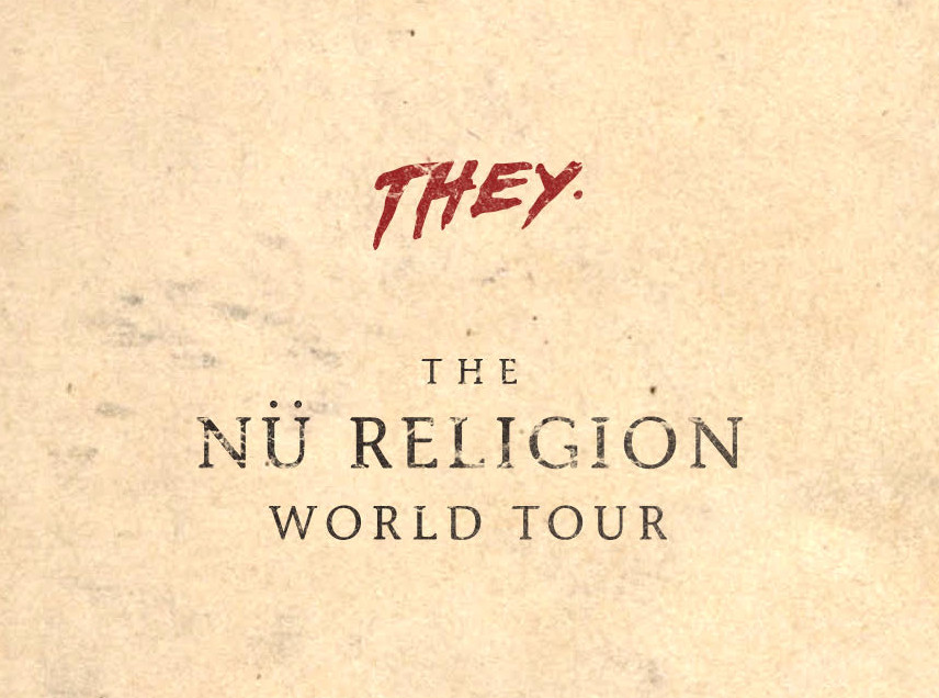 "Ticket Giveaway: THEY ""The Nu Religion Tour"""
