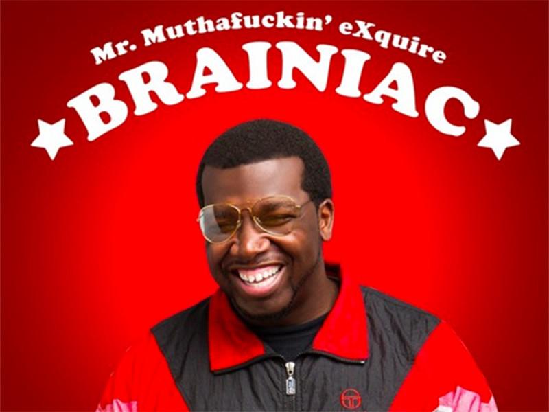 """Mr. Muthafuckin' eXquire Announces """"Brainiac"""" EP"""