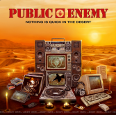 "Review: Public Enemy's ""Nothing Is Quick In The Desert"" Rages Against Trendiness"