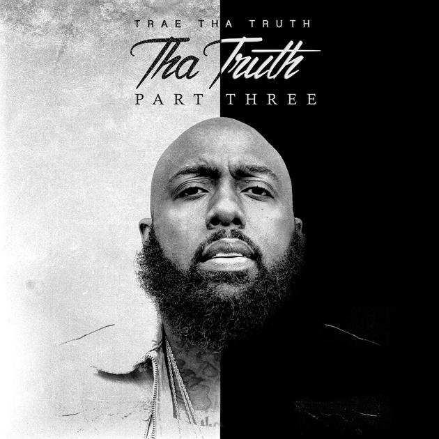 Trae Tha Truth Drops Tha Truth Pt. 3