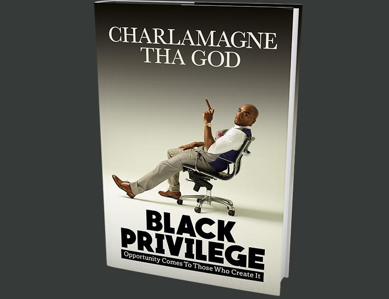 Black Privilege Charlamagne Tha God