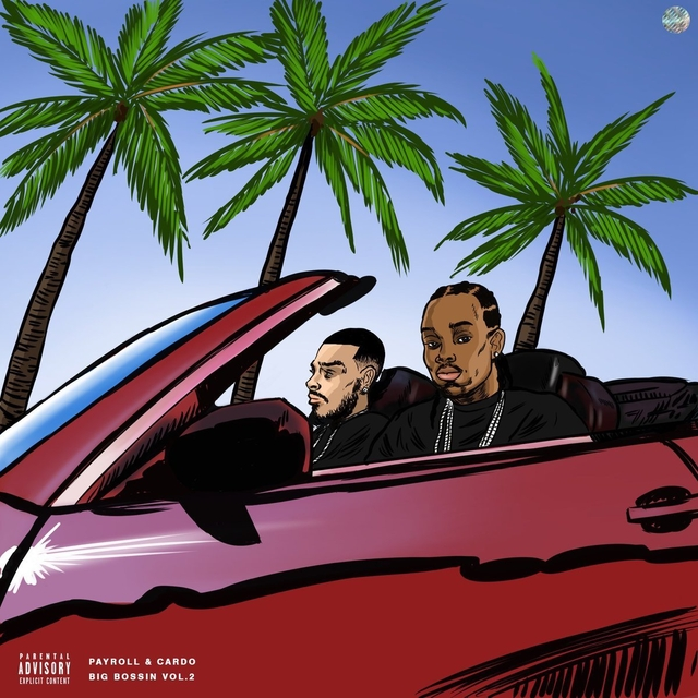"Payroll Giovanni & Cardo Drop ""Big Bossin Vol. 2"""