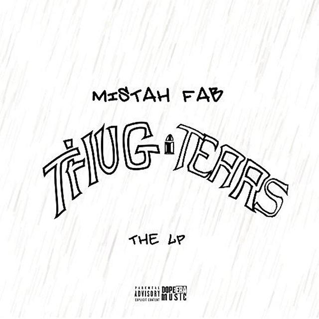 """Mistah F.A.B. Returns With New LP """"Thug Tears"""""""
