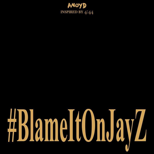Anoyd's Blame It On Jay Z