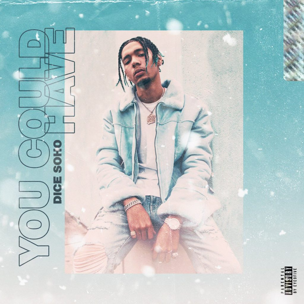 "Dice Soho Drops ""You Could Have"" Mixtape"