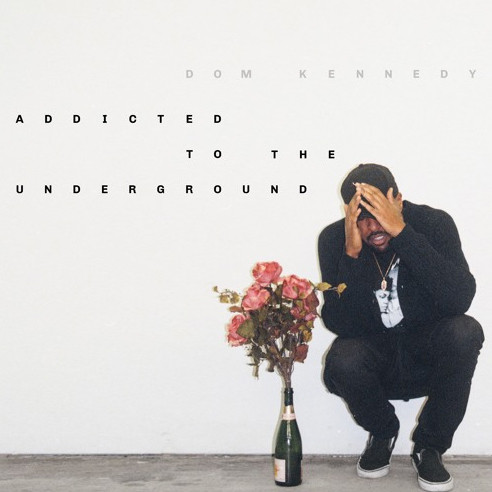"Review: Dom Kennedy's ""Addicted To The Underground"" Is A Light Snack In A Sea Of Heavy Meals"
