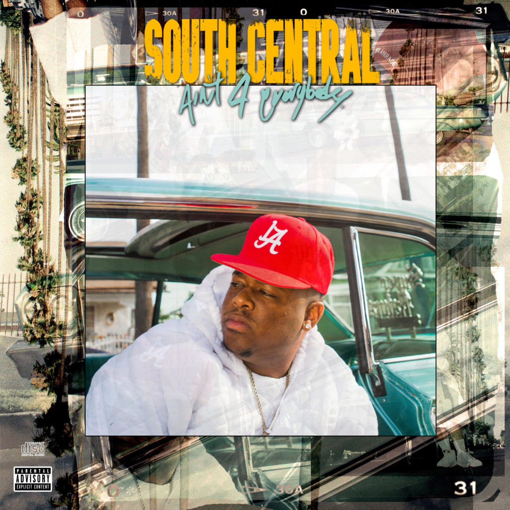 "Westside McFly Drops ""South Central Ain't 4 Everybody"" Project"