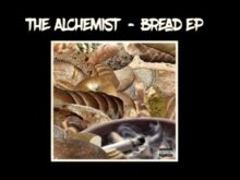 """Review: The Alchemist Cooks Up Heat With """"Bread"""" EP"""