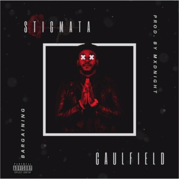 "#DXCLUSIVE: Caulfield Gives A Raw Testimony Of a Lost Love In His ""Stigmata (the Negotiation)"" Single"