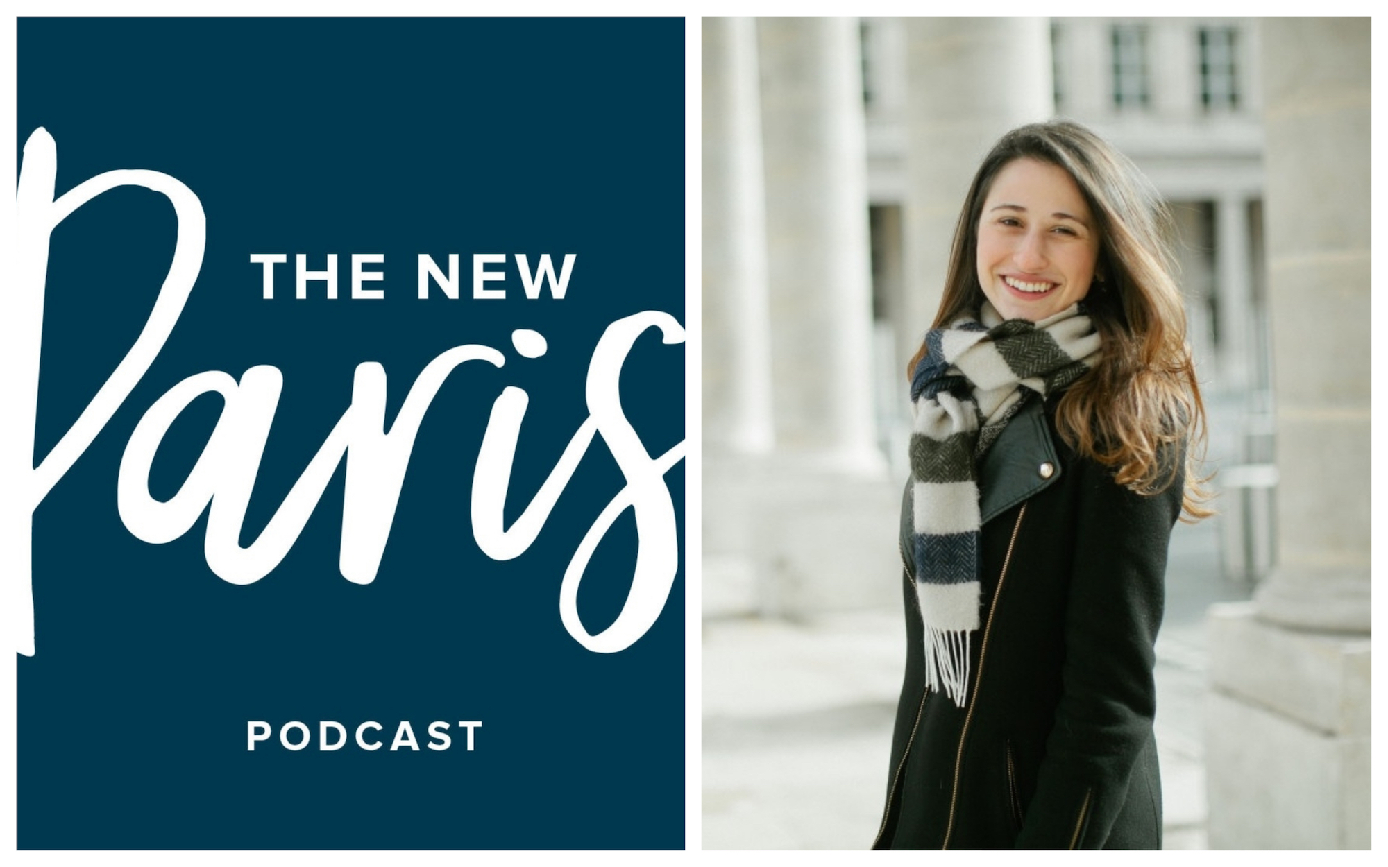 HiP Paris Blog rounds up the best Paris podcasts like Lindsey Tramuta's 'The New Paris' show about life and trends in Paris. A poster for her show (left) and a portrait of Lindsey smiling at the camera at the Jardins du Palais Royal (right).
