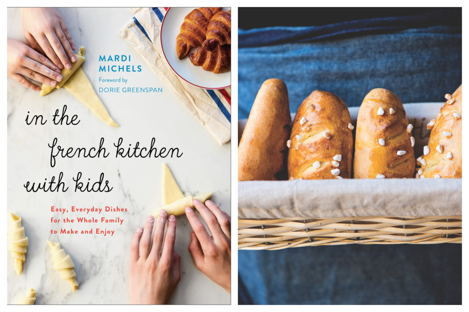 Get into French cooking with Mardi Michels' 'In the French Kitchen with Kids' book (left). Soft Pain au lait from Mardi Michels' French cookbook (right).