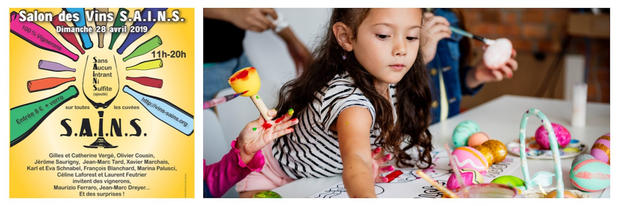 A poster for wine-tasting collective Les Vins S.A.I.N.S. in Paris this April (left). A little girl painting Easter eggs in Paris this April at one of the city's events for kids (right).