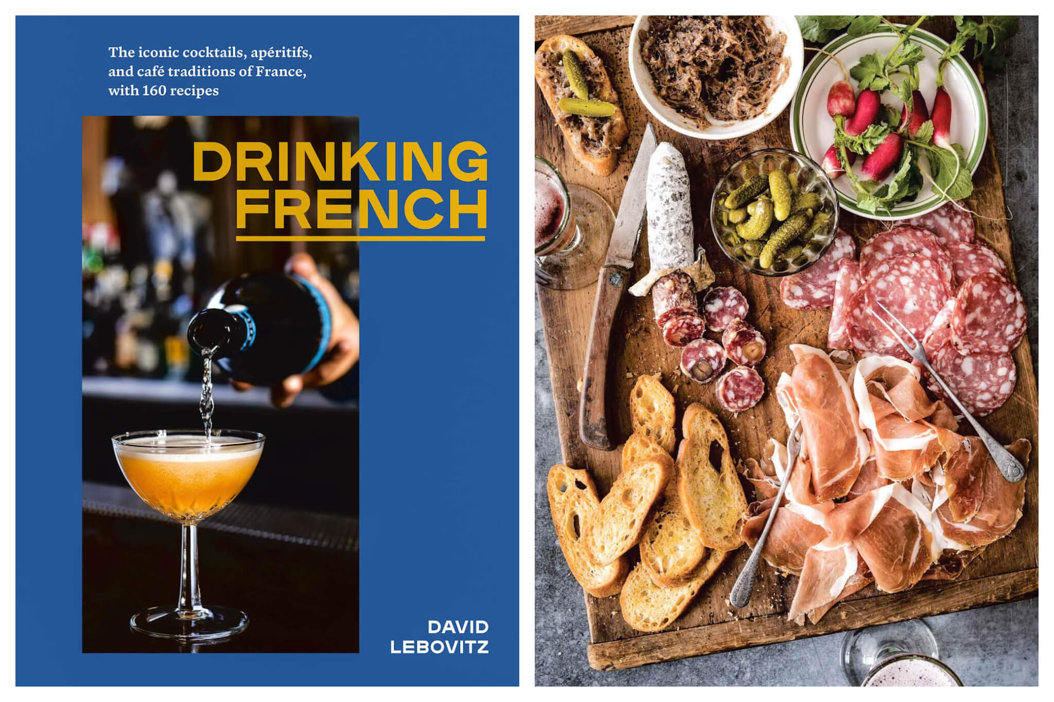 Left: A bartender pours orange-colored alcohol into a cocktail glass with a blue background behind the photo. The title of the book, Drinking French, crosses over the photo and background. Right: A bright overlay of a charcuterie board that includes meats, slices of baguette, pickles, tapenade and radishes.