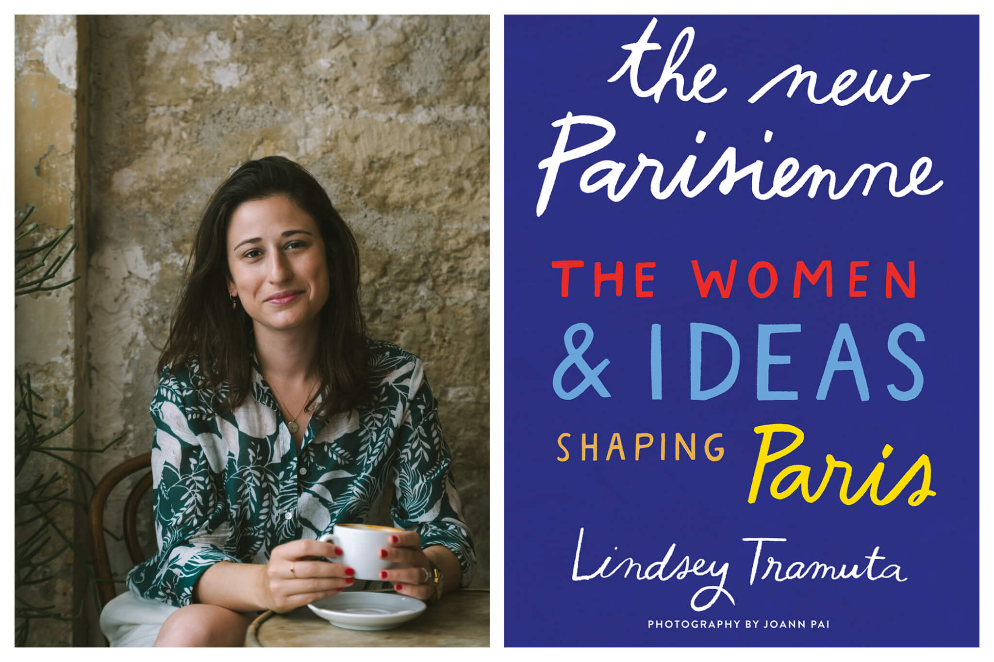 Left: Lindsey Tramuta, author of The New Parisienne: The Women & Ideas Shaping Paris, sits with a cup of coffee while smiling at the camera.  Right: Cover of Lindsey Tramuta's new book, The New Parisienne: The Women & Ideas Shaping Paris