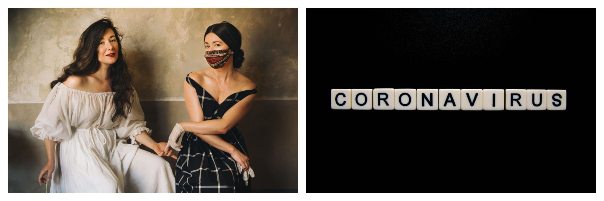 """Left: Two woman, both wearing elegant dresses, sit for a portrait and the woman on the right wears a face mask, Right: Block letters that resemble scrabble squares spell out the word """"coronavirus"""""""