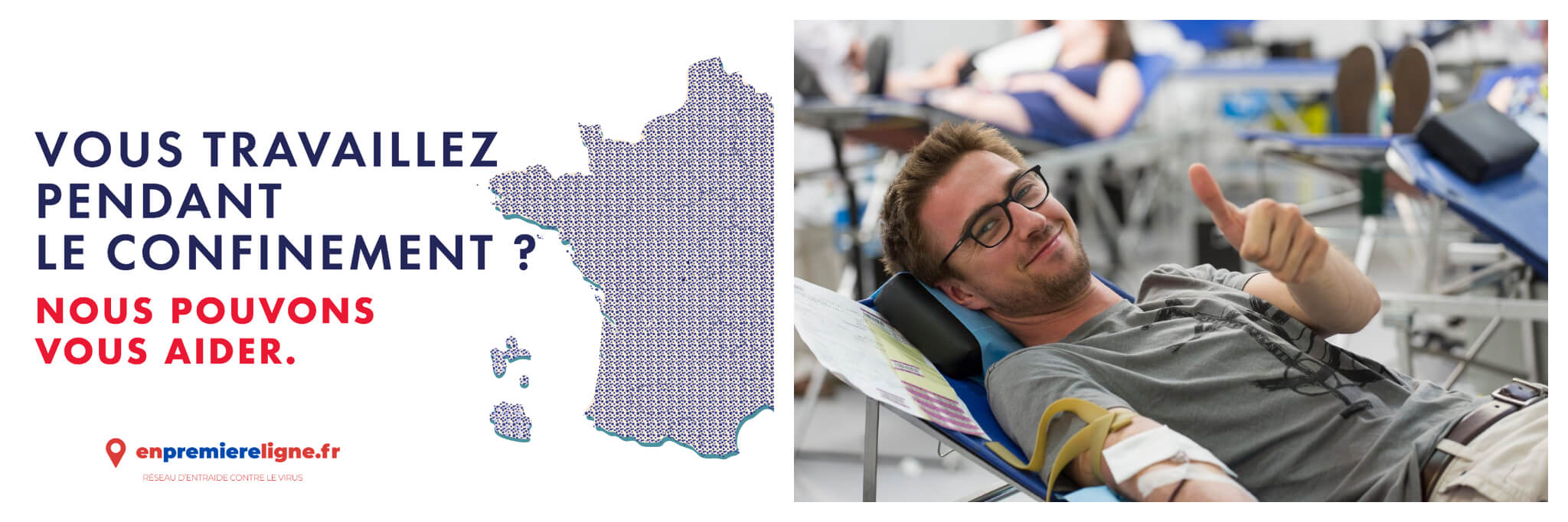 """Left: An advertisement from En Premiere Ligne reads, """"Vous travaillez pendant le confinement? Nous pouvons vous aider,"""" in english, """"Are you working during the confinement? We can help you."""" Right: A man in a light gray t-shirt and glasses lays down while he donates blood, he smiles and gestures a thumbs-up at the camera"""