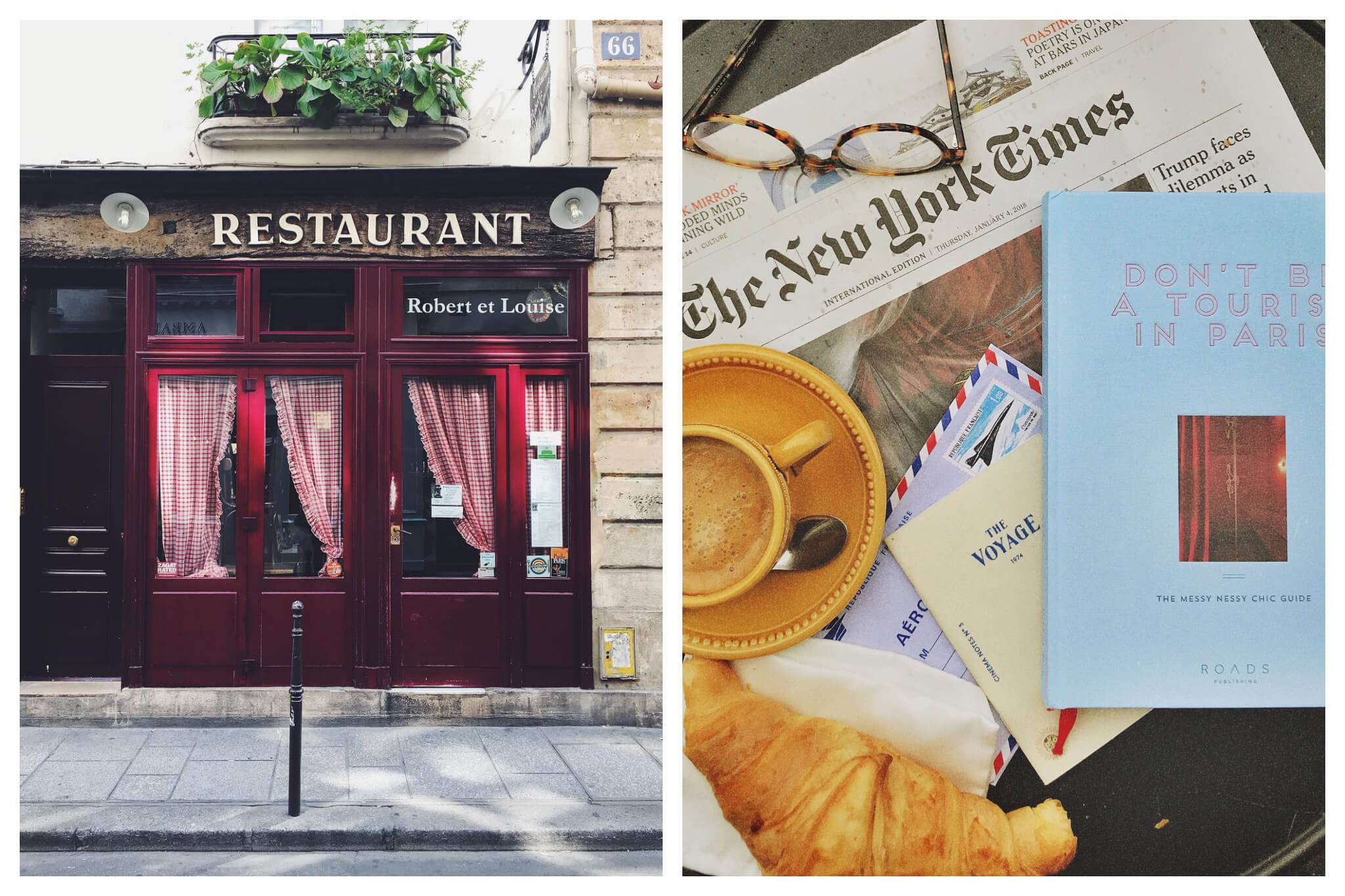 """Left: The storefront of the quaint, authentic french restaurant Robert et Louise in Paris' Marais neighborhood, Right: An overview of an assortment of items on a table, including the New York Times, an espresso, a pair of glasses, a croisant and the book """"Don't Be a Tourist in Paris"""" by Vanessa Grall"""