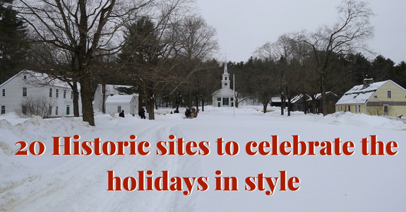 20 Historic sites to celebrate the holidays in style