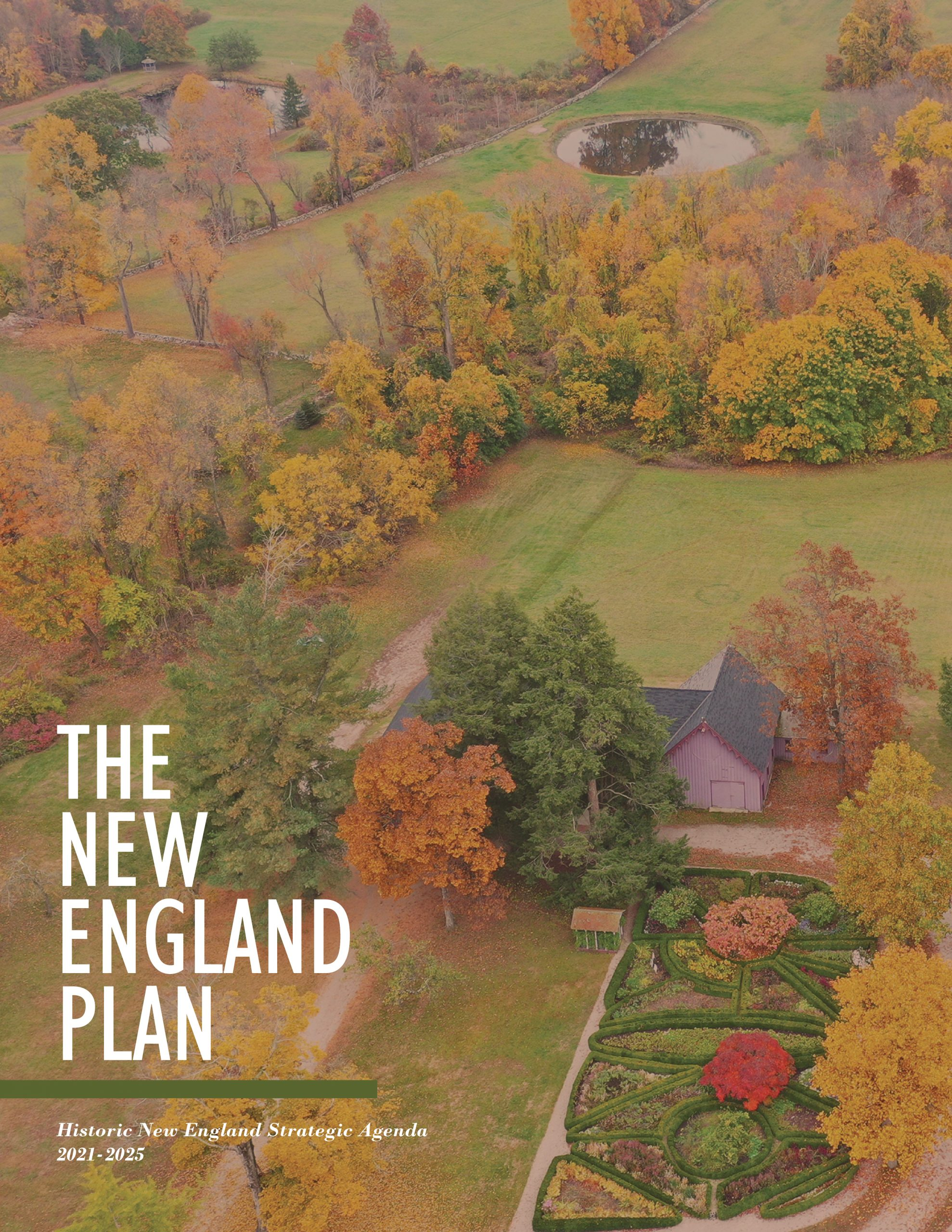 """Cover of the strategic agenda. Image of a drone view of Roseland Cottage with the text, """"The New England Plan Historic New England Strategic Agenda 2021-2025"""""""