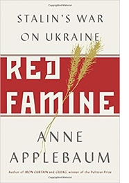 """Review of Anne Applebaum's """"Red Famine: Stalin's War on"""
