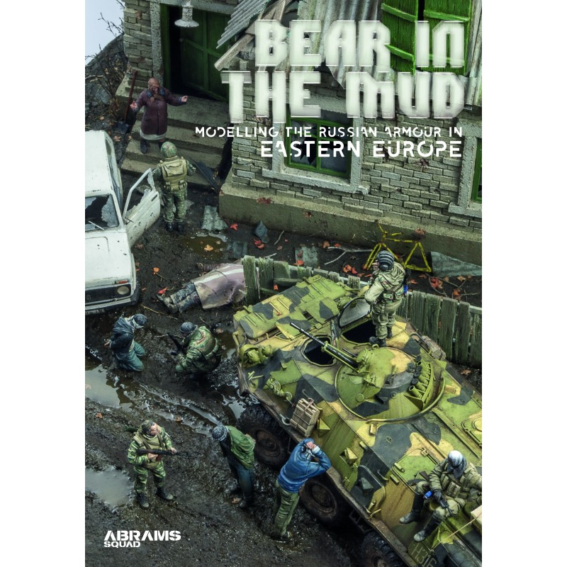 Abrams Squad Bear In The Mud : Modelling the Russian Armor in Eastern Europe
