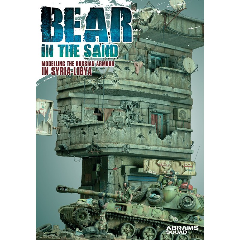 Abrams Squad: Bear In The Sand - Modelling the Russian Armour in Syria and Libya