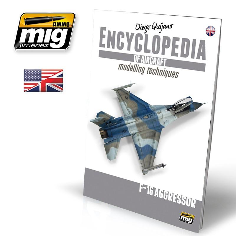 Ammo Mig Encyclopedia of Aircraft Modelling Techniques - Vol. 6: F-16 Aggressor (English)