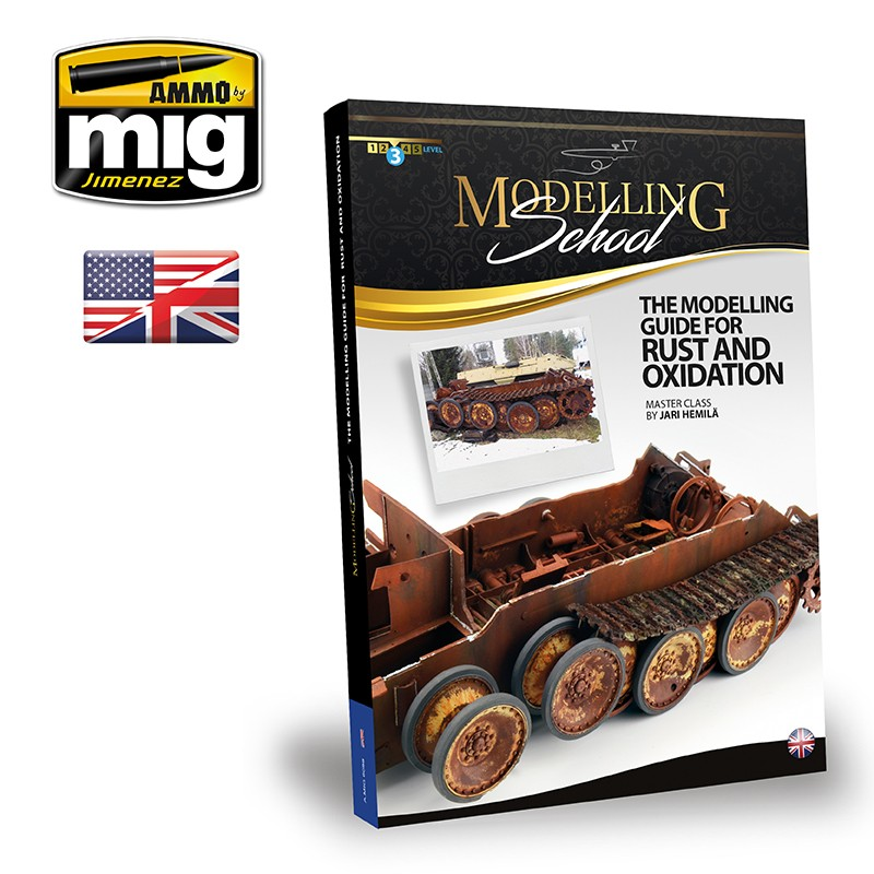 Ammo Mig Modelling School: The Modelling Guide for Rust and Oxidation (English)
