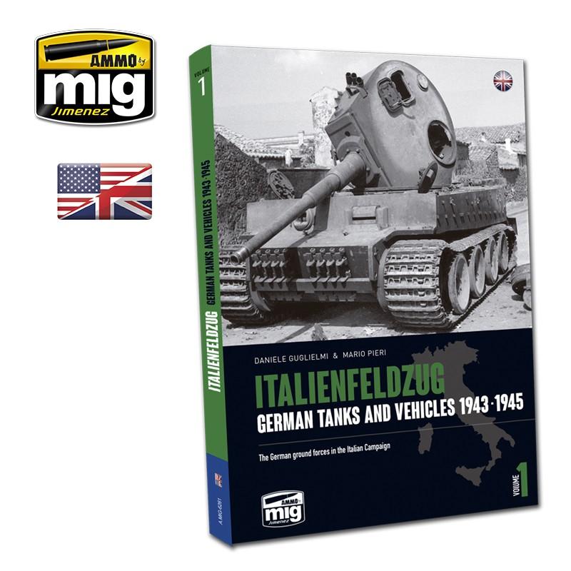 Ammo Mig Italienfeldzug: German Tanks and Vehicles 1943-1945 Vol. 1 (English)