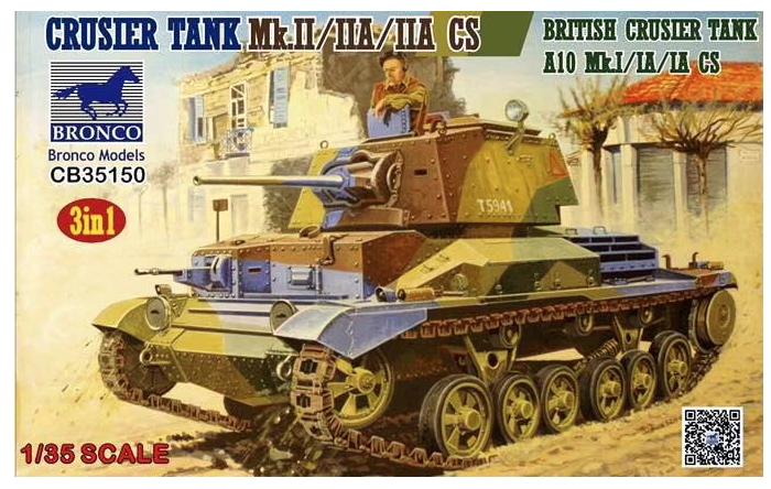 Bronco Models 1/35 CRUSIER TANK Mk.II/IIA/IIA CS BRITISH CRUSIER TANK A10 Mk.I/IA/IA CS (3in1)