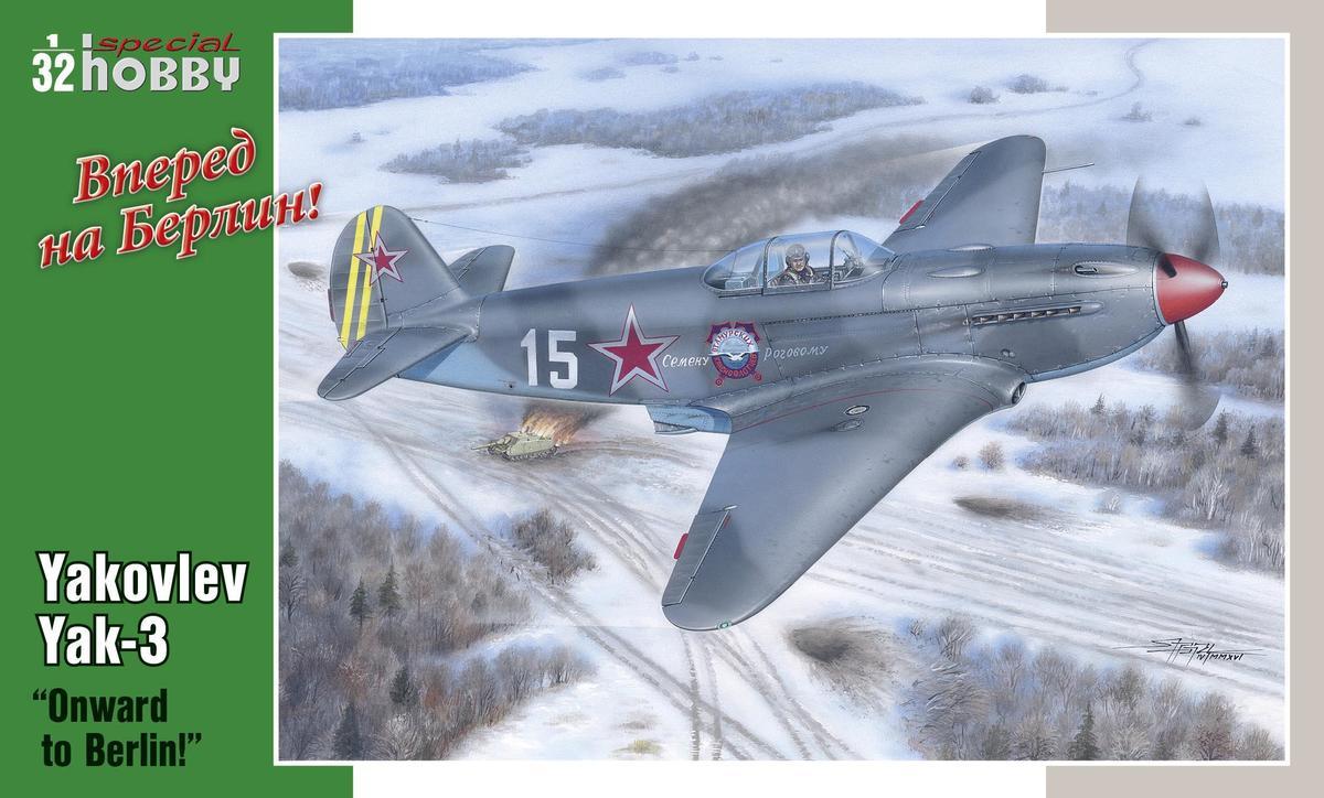 "Special Hobby 1/32 Yakovlev Yak-3 ""Onward to Berlin!"""