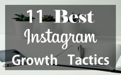 11 Best Instagram Growth Tactics