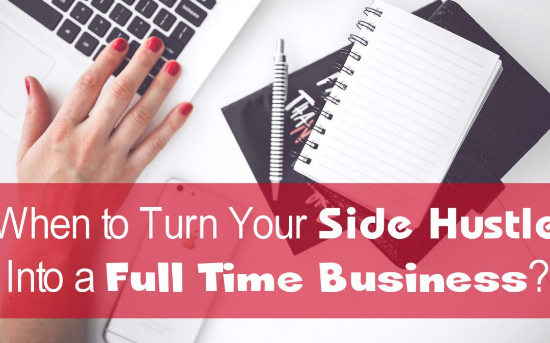Should I Take My Side Hustle Full Time?