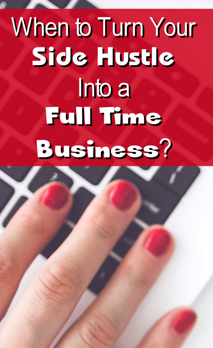 when to turn your side hustle into a full time business
