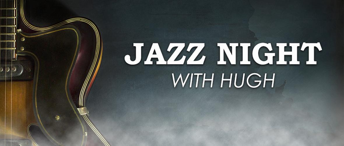 Jazz night with hugh