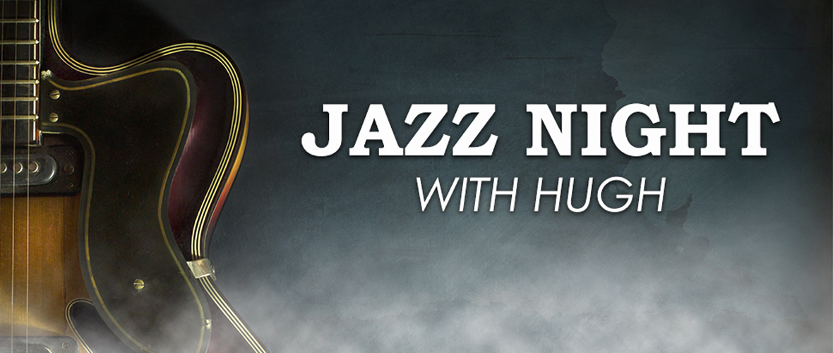 Jazz night with hugh