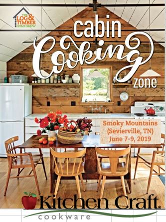 Cabin Cooking Zone | Kitchen Craft | Sevierville, TN | June 7-9, 2019 | Log & Timber Home Show