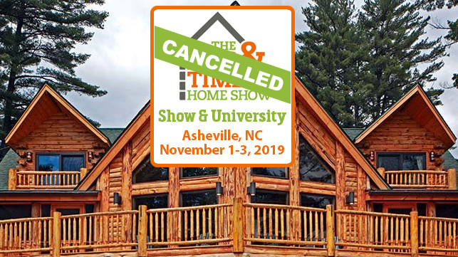 Asheville, NC Log & Timber Home Show Cancelled 2019