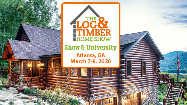 Atlanta, GA | Log & Timber Home Show | March 7-8, 2020 | Log Homes | Builders | Timber Frames