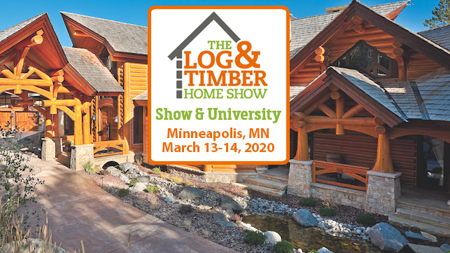 Minneapolis, MN | March 13-14, 2020 | Log & Timber Home Show | Q&A | Log Home Builders | Timber Framers
