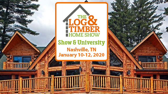 Nashville, TN | January 10-12 2019 | Log & Timber Home Show | The Fairgrounds Nashville