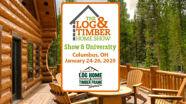 The Log & Timber Frame Show | Columbus, OH | January 24-26, 2019 | Timber Frame Home | Log Home