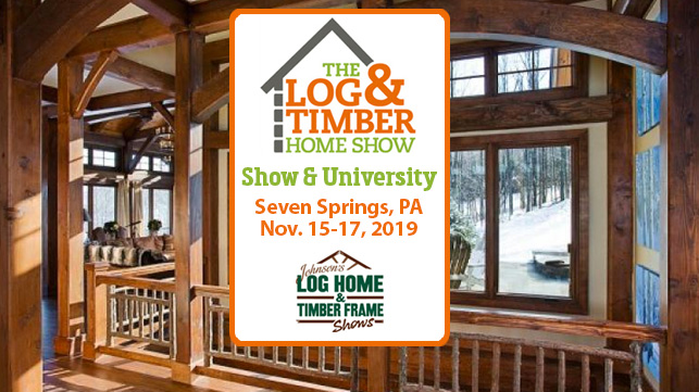 Seven Springs, PA | Log & Timber Frame Show | November 15-17, 2019