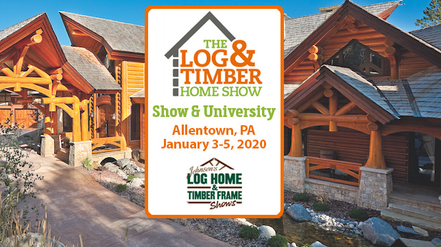 Allentown, PA | Log & Timber Frame Show | January 3-5, 2020 | Log Home Builder | Timber Frames