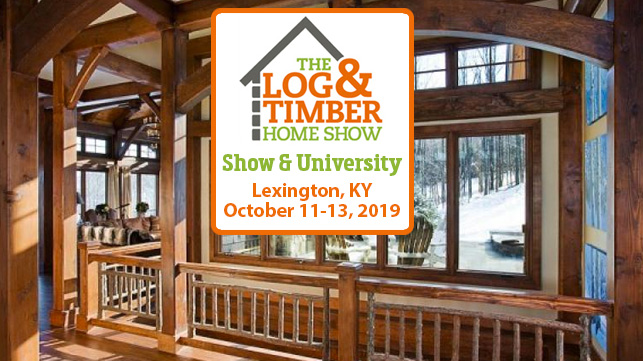 Lexington, KY | Log & Timber Frame Show | October 11-13, 2019 | Timber Frame Home | Log Home