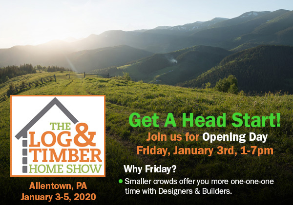Allentown, PA   Log & Timber Frame Show   January 3-5, 2020