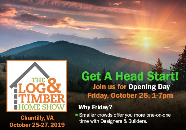 Chantilly, VA | Log & Timber Home Show | October 25-27, 2019 | Log Homes | Builders| Timber Frames| Rustic Artisans